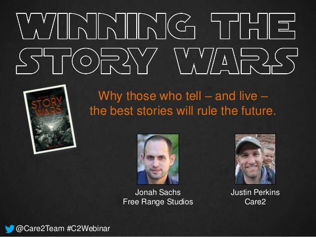 Why those who tell – and live –                the best stories will rule the future.                           Jonah Sach...