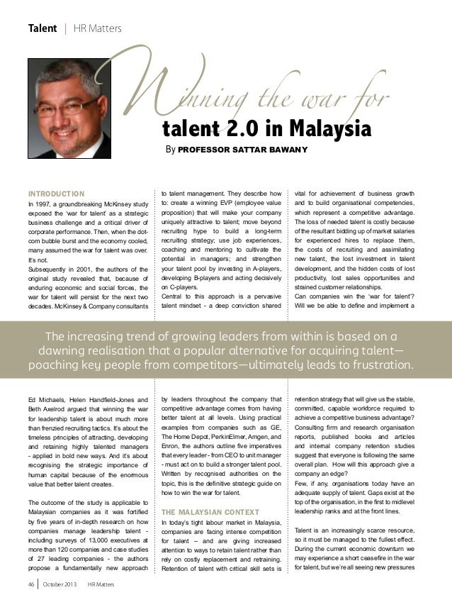 W  Talent | HR Matters  inning the war for  talent 2.0 in Malaysia By Professor Sattar Bawany  Introduction  In 1997, a gr...