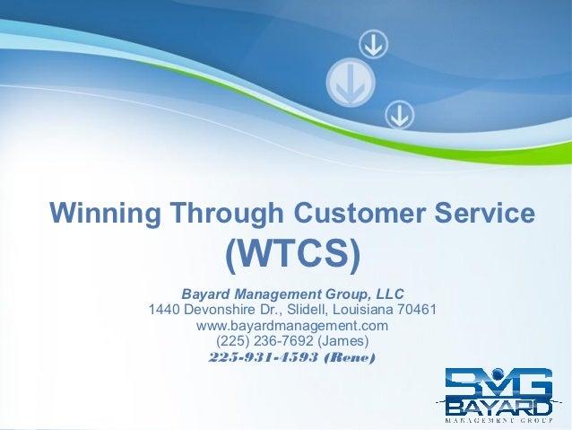 Winning Through Customer Service                 (WTCS)          Bayard Management Group, LLC      1440 Devonshire Dr., Sl...