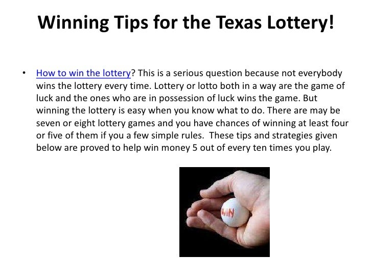 Winning Tips for the Texas Lottery!• How to win the lottery? This is a serious question because not everybody  wins the lo...