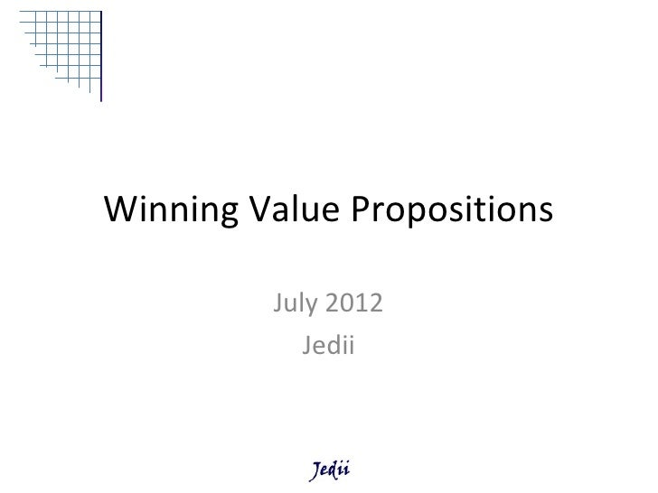 Winning Value Propositions         July 2012            Jedii