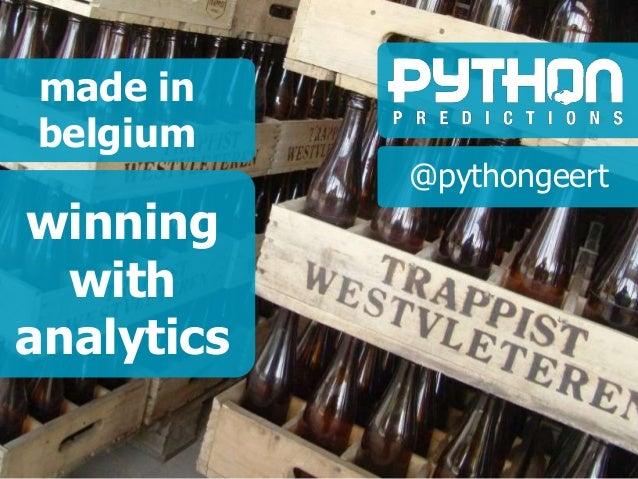 winning with analytics made in belgium @pythongeert