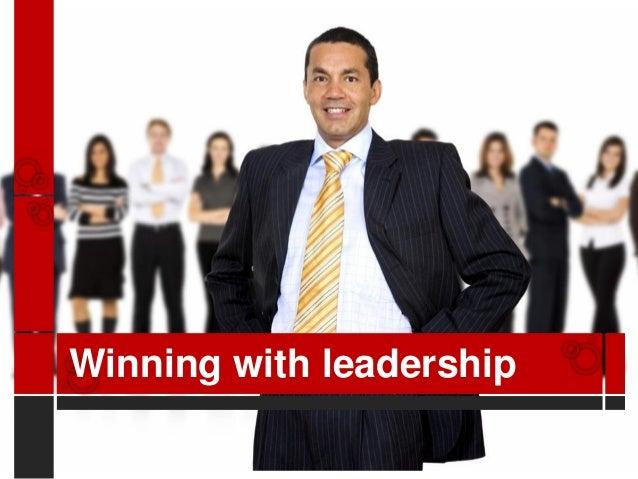 Winning with leadership