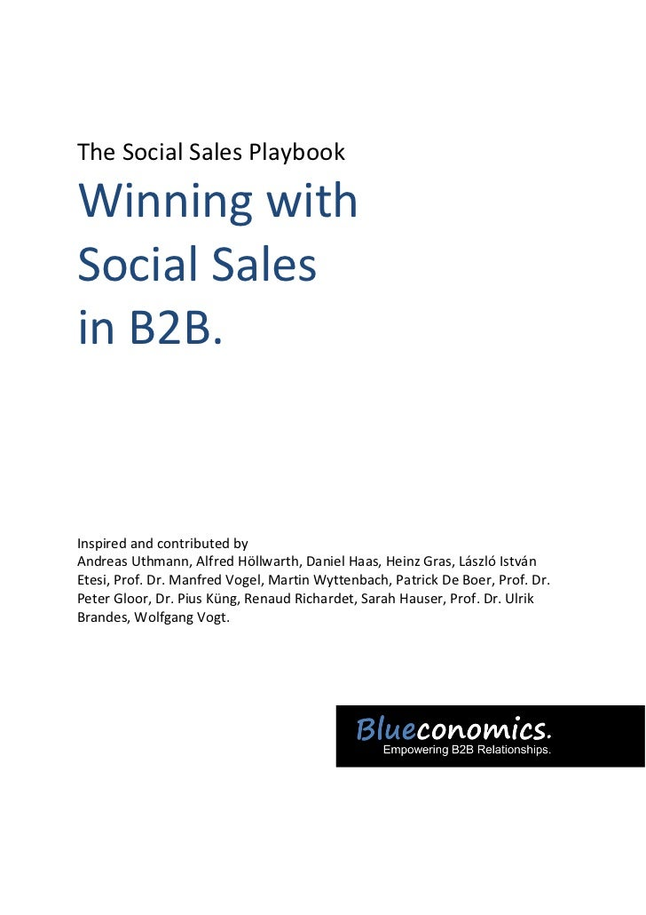 The Social Sales PlaybookWinning withSocial Salesin B2B.Inspired and contributed byAndreas Uthmann, Alfred Höllwarth, Dani...