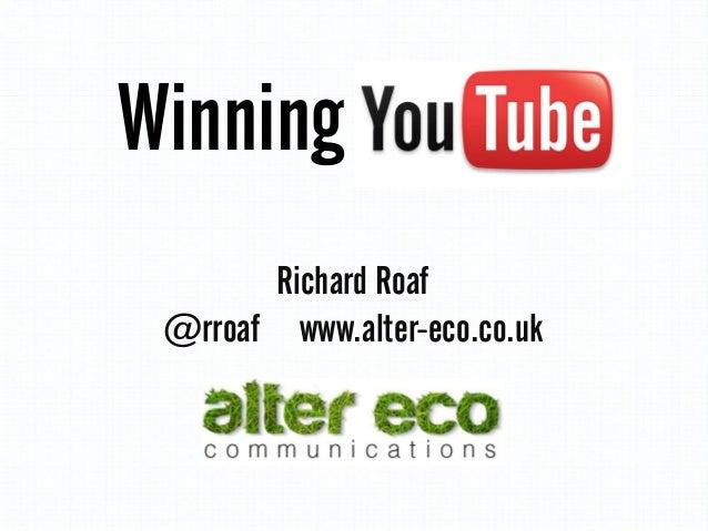Winning Richard Roaf @rroaf www.alter-eco.co.uk