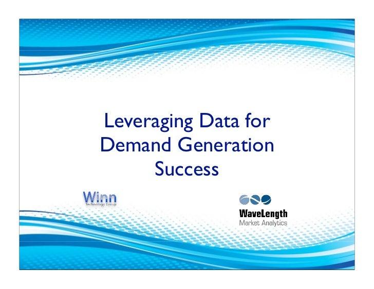 Leveraging Data forDemand Generation     Success