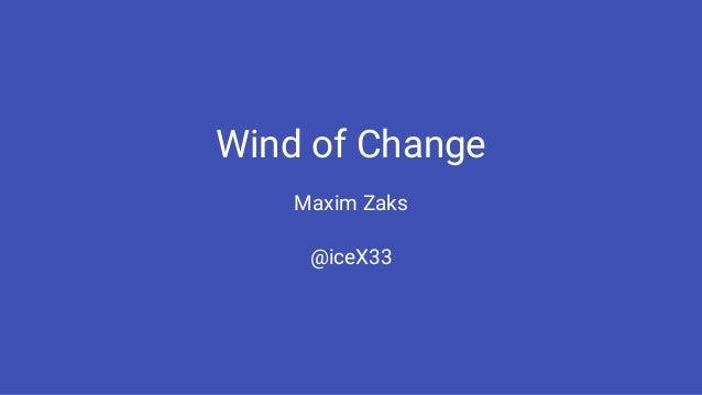 Wind of Change Maxim Zaks @iceX33