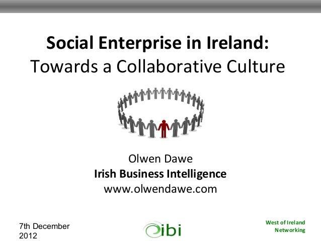 Social Enterprise in Ireland:  Towards a Collaborative Culture                      Olwen Dawe               Irish Busines...