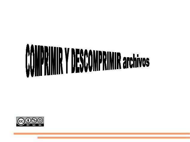 VENTAJASSe puede reducir el tamaño de almacenamiento en el rígidocomprimiendo archivos que no utilizamos habitualmenteSi h...