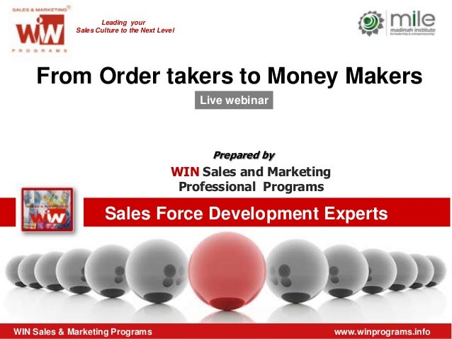 Leading your             Sales Culture to the Next Level    From Order takers to Money Makers                             ...