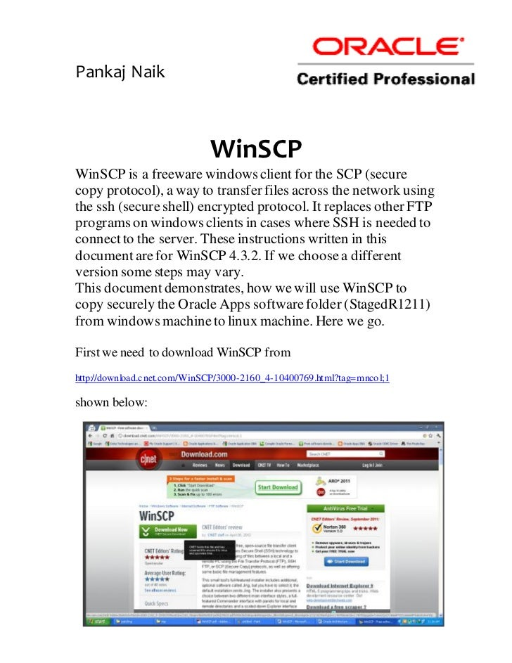 Pankaj Naik                             WinSCPWinSCP is a freeware windows client for the SCP (securecopy protocol), a way...