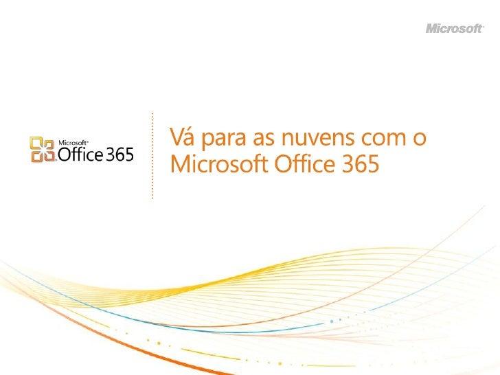 Vápara as nuvens com o Microsoft Office 365<br />