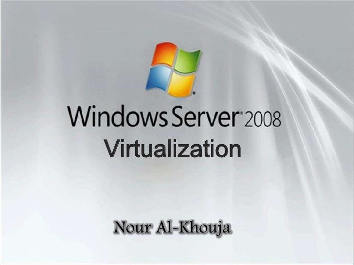 Virtualization<br />Nour Al-Khouja<br />