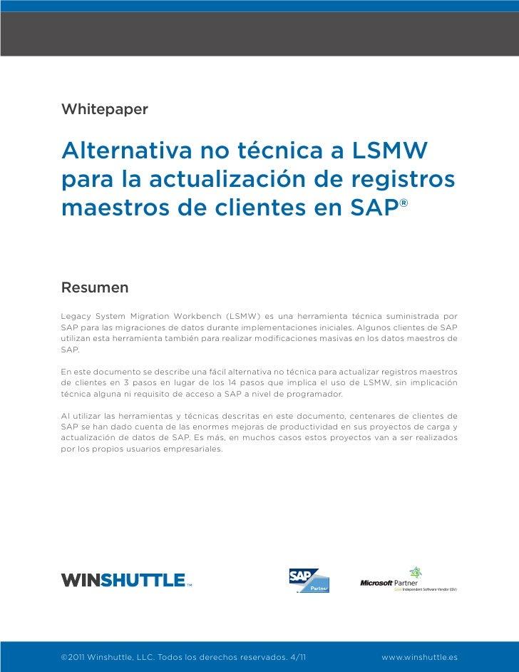 WhitepaperAlternativa no técnica a LSMWpara la actualización de registrosmaestros de clientes en SAP®ResumenLegacy System ...