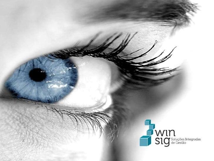Quem é a Winsig       A Winsig é uma empresa especializada no fornecimento de soluções de        gestão integrada com o S...