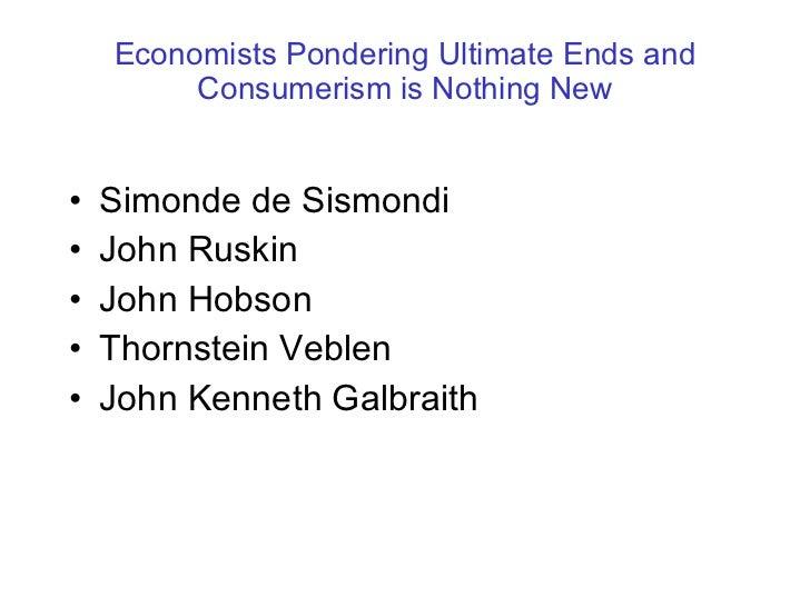 john kenneth galbraith economic ideology essay Essay the new territory was the essence of economic position and political john kenneth galbraith is the paul m warburg professor of economics emeritus at.
