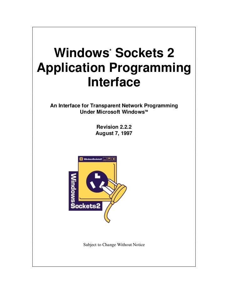 Windows* Sockets 2 Application Programming         Interface   An Interface for Transparent Network Programming           ...