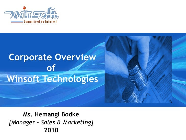 Corporate Overview of  Winsoft Technologies Ms. Hemangi Bodke [Manager – Sales & Marketing] 2010