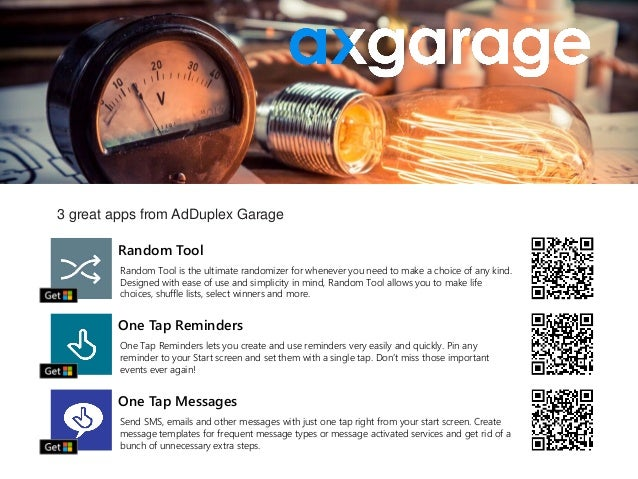 3 great apps from AdDuplex Garage Random Tool One Tap Reminders One Tap Messages Random Tool is the ultimate randomizer fo...