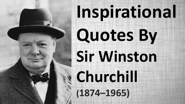 Famous Inspirational Quotes | Famous Quotes Of Sir Winston Churchill