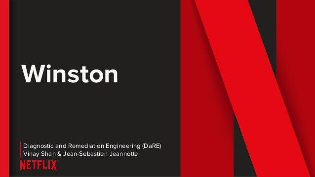 Winston Diagnostic and Remediation Engineering (DaRE) Vinay Shah & Jean-Sebastien Jeannotte