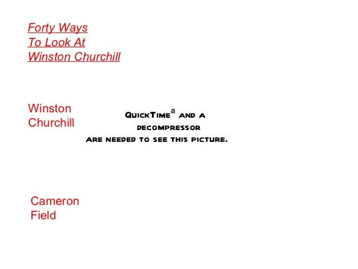 Forty Ways To Look At Winston Churchill Winston Churchill Cameron Field