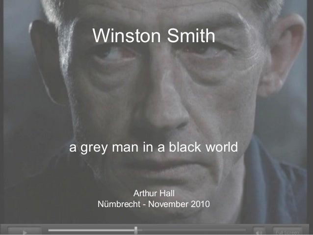 Winston Smith a grey man in a black world Arthur Hall Nümbrecht - November 2010