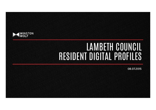 LAMBETH COUNCIL RESIDENT DIGITAL PROFILES 08.07.2015