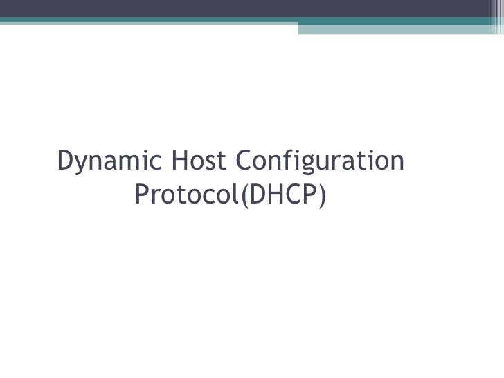 Dynamic Host Configuration Protocol(DHCP)