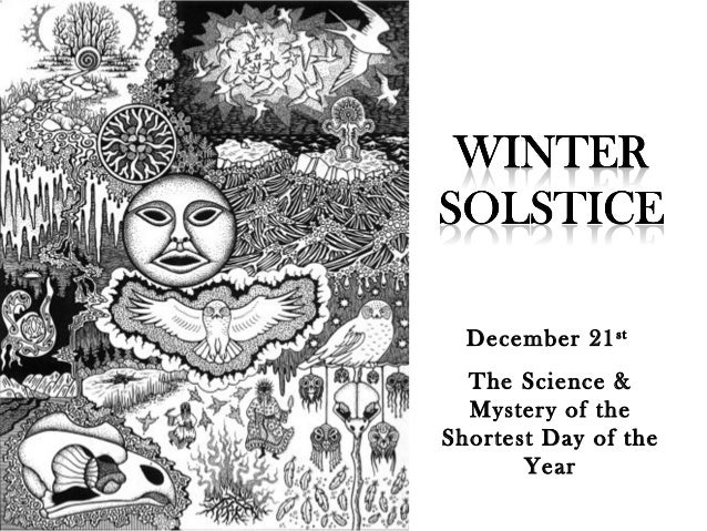 December 21 st  The Science &  Mystery of theShortest Day of the       Year