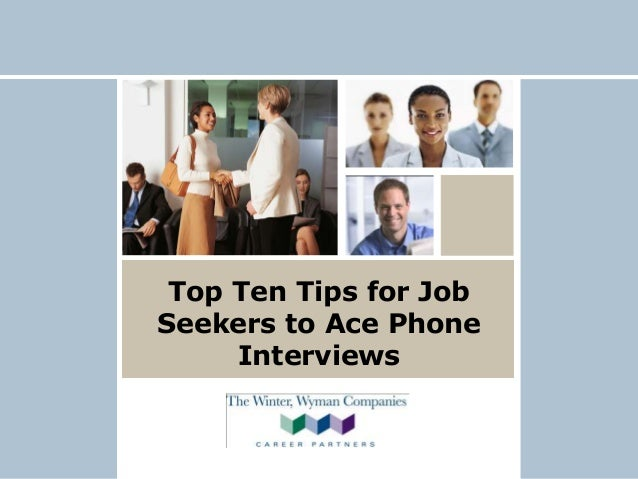Top Ten Tips for Job Seekers to Ace Phone Interviews