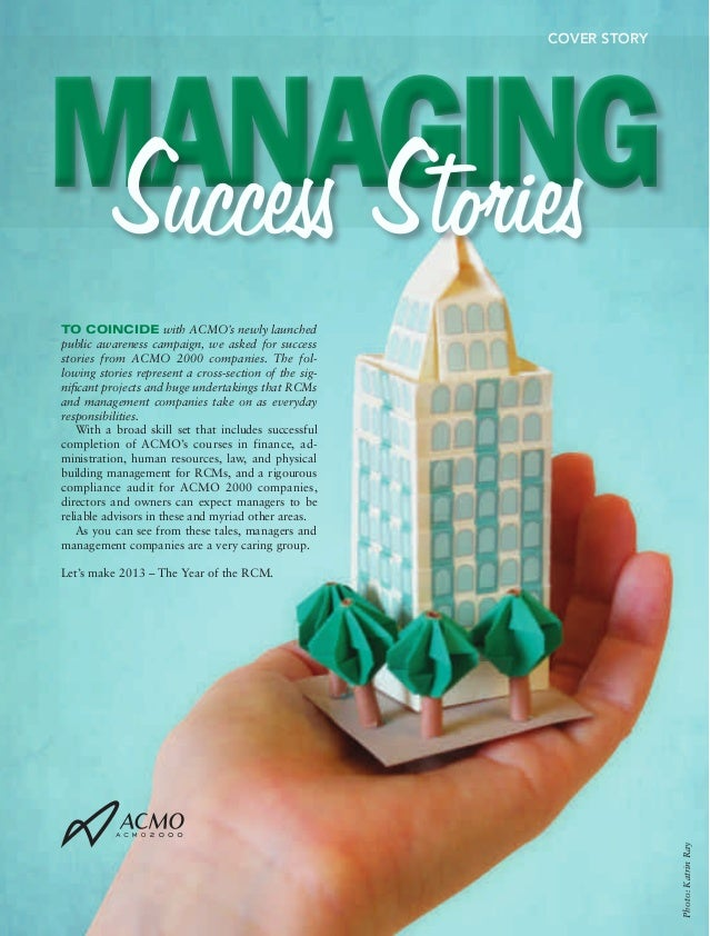COVER STORYMANAGING Success StoriesTO COINCIDE with ACMO's newly launchedpublic awareness campaign, we asked for successst...