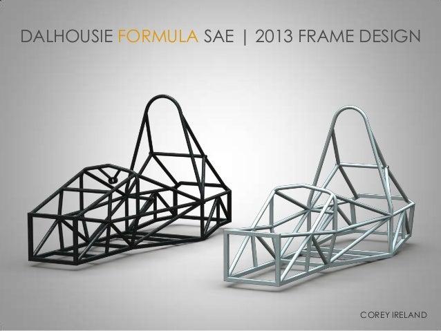 Dalhousie FSAE 2013 Frame Presentation (v2)