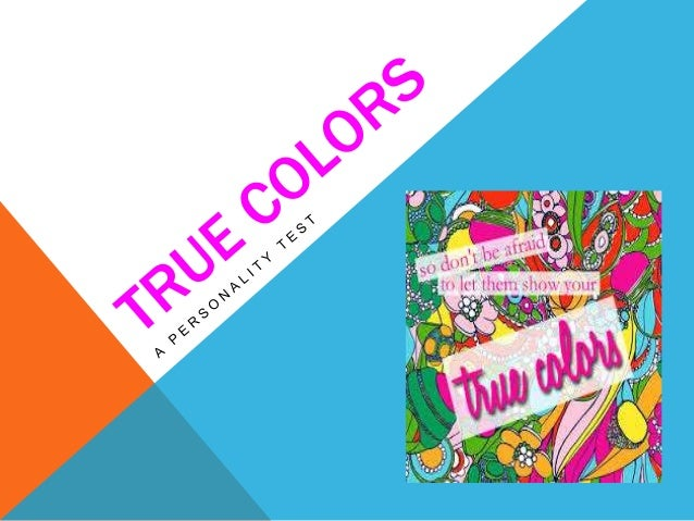 TRUE COLORS: • History of True Colors: The theory behind True Colors can be traced back to when Hippocrates (460BC) identi...
