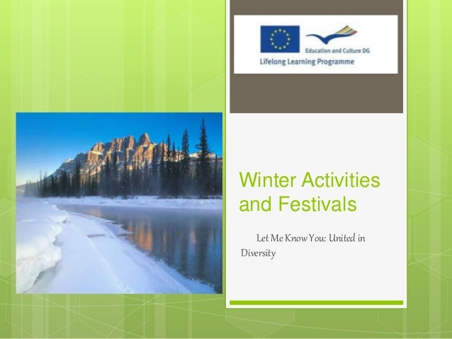 Winter Activities  and Festivals  Let Me Know You: United in  Diversity