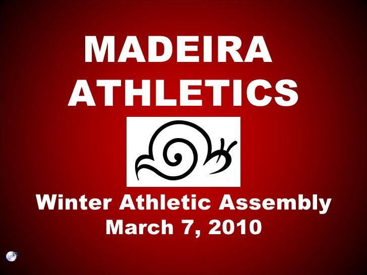 MADEIRA  ATHLETICS Winter Athletic Assembly March 7, 2010