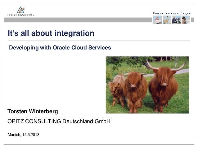 Seite 1It's all about integration – Cloud developmentTorsten WinterbergOPITZ CONSULTING Deutschland GmbHIt's all about int...