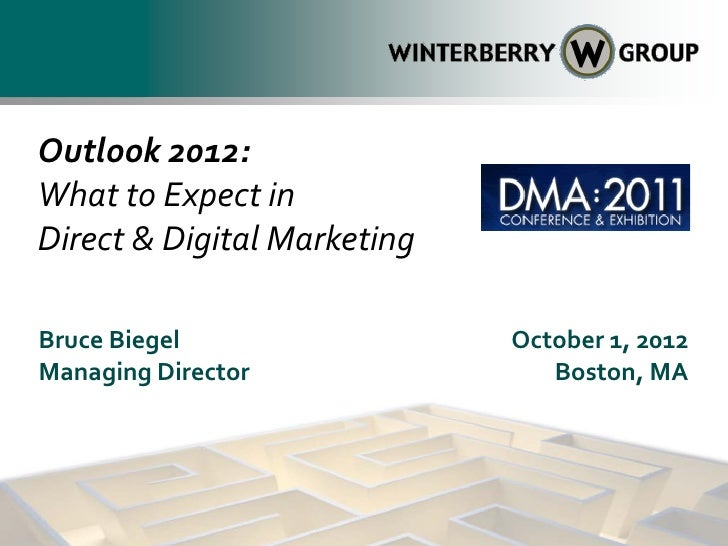Outlook 2012:What to Expect inDirect & Digital MarketingBruce Biegel                 October 1, 2012Managing Director     ...