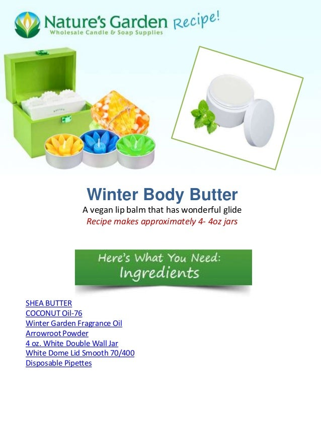 Winter Body Butter              A vegan lip balm that has wonderful glide               Recipe makes approximately 4- 4oz ...