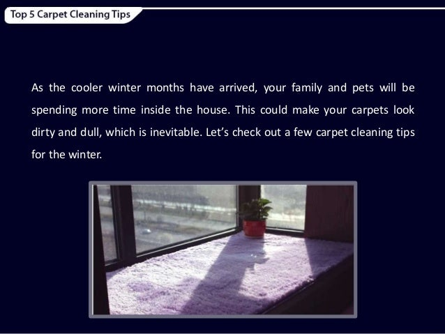 Winter Carpet Cleaning Tips From The Expert Carpet