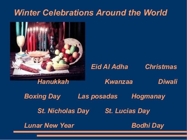 Winter Celebrations Around the World  Eid Al Adha Hanukkah Boxing Day  Kwanzaa Las posadas  St. Nicholas Day Lunar New Yea...