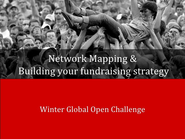 Network Mapping & Building your fundraising strategy Winter Global Open Challenge
