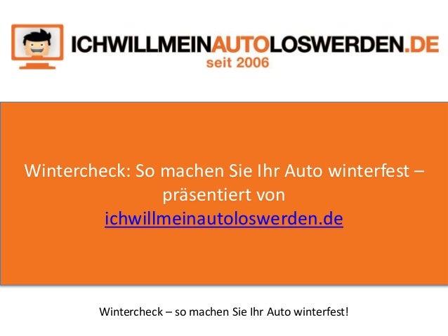 Wintercheck: So machen Sie Ihr Auto winterfest – präsentiert von ichwillmeinautoloswerden.de Wintercheck – so machen Sie I...