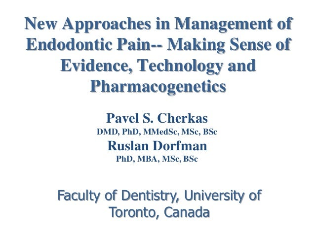 New Approaches in Management of Endodontic Pain-- Making Sense of Evidence, Technology and Pharmacogenetics Pavel S. Cherk...