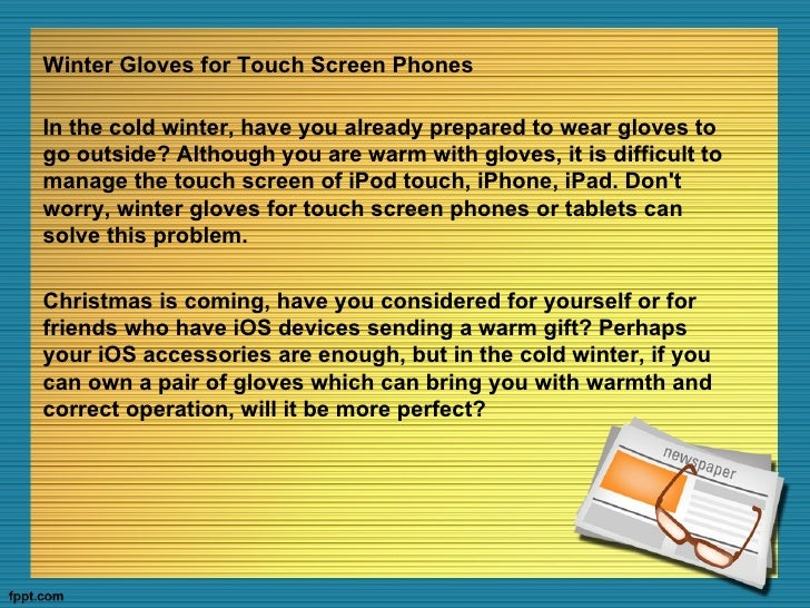 Winter Gloves for Touch Screen PhonesIn the cold winter, have you already prepared to wear gloves togo outside? Although y...