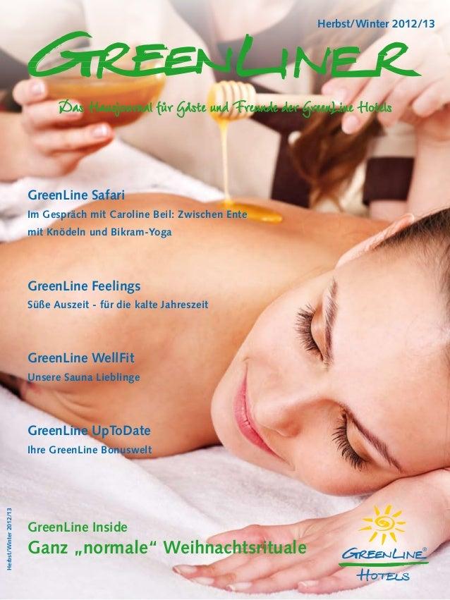 Herbst/Winter 2012/13                              Das Hausjournal für Gäste und Freunde der GreenLine Hotels             ...