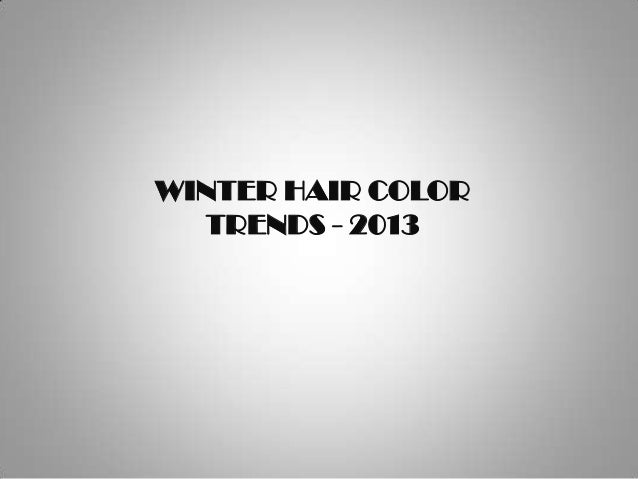 winter hair color trends 2013