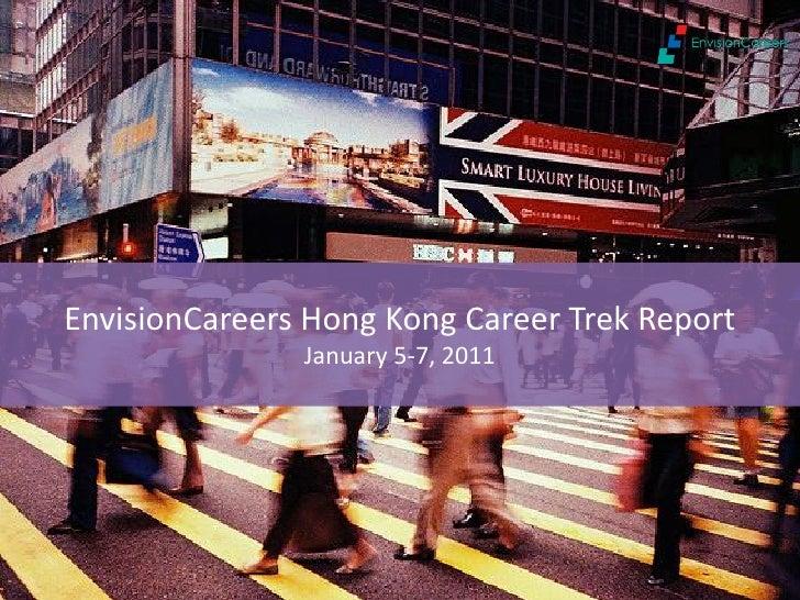EnvisionCareers Hong Kong Career Trek Report               January 5-7, 2011