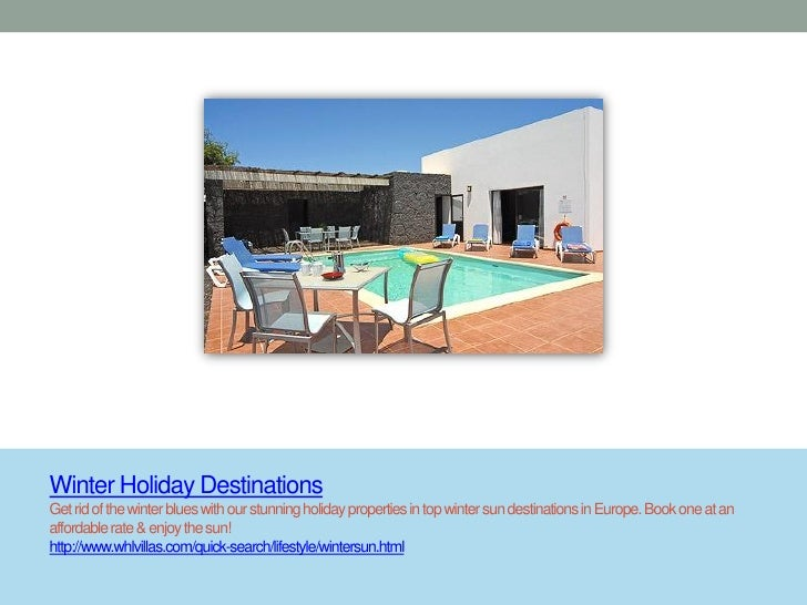 Winter Holiday DestinationsGet rid of the winter blues with our stunning holiday properties in top winter sun destinations...