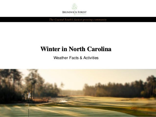 The Coastal South's fastest growing community  Winter in North Carolina Weather Facts & Activities